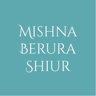 Mishna Berura Shiur