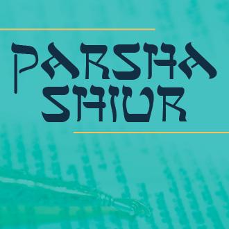 Parsha Shiur
